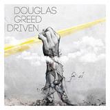 DOUGLAS GREED 『Driven』