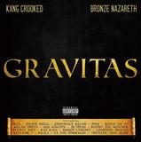 キング・クルキッド&ブロンズ・ナザレス 『Gravitas』 西海岸のドープなヴェテランMC × ウータン・ファミリーのプロデューサーがジョイント