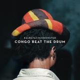 KALBATA & MIXMONSTER 『Congo Beat The Drum』