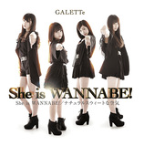 "GALETTe ""She is WANNABE!"""