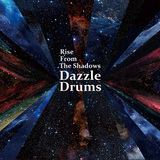 Dazzle Drums 『Rise From The Shadows』