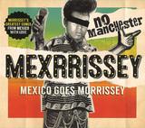 イロモノではなく本格派! モリッシーのカヴァー・バンド、メキシリッシーの初作は楽曲とマリアッチなアレンジの相性も良好なグッとくる一枚