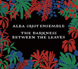 アルバ・グリオー・アンサンブル 『The Darkness Between The Leaves』 スコットランド×西アフリカの新たな融合!