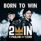 2WIN 『BORN TO WIN』 〈高校生RAP選手権〉チャンプの19歳双子コンビ、Zeebraプロデュースのデビュー作
