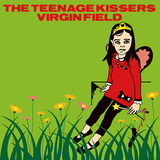 THE TEENAGE KISSERS 『VIRGIN FIELD』