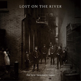 THE NEW BASEMENT TAPES 『Lost On The River』