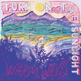 ターン・オン・ザ・サンライト(Turn On The Sunlight)『Warm Waves』流石はカルロス・ニーニョな至上のオーガニック・グルーヴ