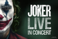 JOKER LIVE IN CONCERT――「ジョーカー」の感動を映画 × オーケストラ生演奏で再び!
