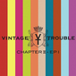 ヴィンテージ・トラブル 『Chapter II』 グルーヴィーなR&Rとアコースティック・アレンジ、両面収めた2枚組EP