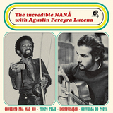 ナナ・ヴァスコンセロス&アグスティン・ペレイラ・ルセナ『The Incredible Nana With Agustin Pereyra Lucena』世界的パーカッショニストと孤高のボッサ・ギタリスト、キャリア最初期の共演盤が待望の復刻!