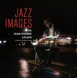 仏カメラマン、ジャン・ピエール・ルロアのレア・フォトをジャケット・アートにしたJazz Imagesシリーズから写真集が登場!