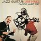 JIM HALL 『Jazz Guitar』 ジャズ・ギターの巨匠、西海岸の名手2人を迎えトリオで録音した初リーダー作