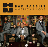 BAD RABBITS 『American Love』