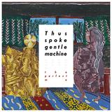 the perfect me『Thus spoke gentle machine』ファンクやラウンジの混ざり合いによって醸される雑多なインディー感が魅力