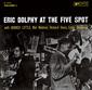 ERIC DOLPHY 『At The Five Spot, Vol.1』 ブッカー・リトルを招聘、激しく表現を闘わせた緊迫のライヴ盤