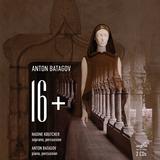 アントン・バタゴフ、ナディーヌ・クッチャー 「アントン・バタゴフ: 声楽チクルス『16+』」 ロシア賢才の異能っぷりが炸裂