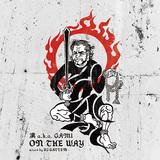 漢 a.k.a. GAMI 『ON THE WAY mixed by DJ GATTEM』 ここ数年の客演曲などをミックスした興奮必至の仕上がり