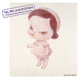 "VARIOUS ARTISTS 『Yes, We Love butchers ~Tribute to bloodthirsty butchers~""The Last Match""』"