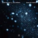 デヴィッド・マレイ・インフィニティ・カルテット 『blues for memo』 録音はトルコ、ジャズ発展の功労者メーメット・ウラグに捧げる一作