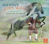 クリスティーナ・プルハー&ラルペッジャータ 『Handel Goes Wild』 まるでジャズのようなドラマティックで独特なヘンデル