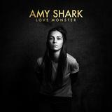 エイミー・シャーク 『Love Monster』 ロードを想起も、何度転んでも起き上がる精神の強さと人間味に溢れた歌声