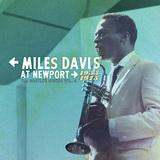 『ニューポートのマイルス・デイビス1955-1975 ブートレグ・シリーズVol.4』 逸話の多い55年の演奏もすべて聴けるライヴ音源集
