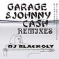 BLACKOLY『GARAGE&JOHNNY CASH REMIXES』FULLMEMBERのDJ JUCOによる2020年作を奥行きの深い音処理で改変