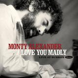 モンティ・アレキサンダー(Monty Alexander)『Love You Madly~Live At Bubba's』快活なピアノ演奏が詰まった未発表ライブ音源集!
