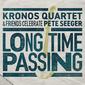 クロノス・クァルテット(Kronos Quartet)『ロング・タイム・パッシング』越境的に活躍する四重奏団がピート・シーガーゆかりの名曲の再構築