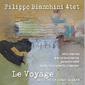 フィリッポ・ビアンキーニ 4テット 『Le Voyage』 コルトレーンの精神性を現代的感性でアレンジした完成度の高い一枚