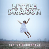 LITTLE DRAGON 『Nabuma Rubberband』