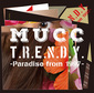 MUCC 『T.R.E.N.D.Y. -Paradise from 1997-』 無尽蔵に多彩な音楽取り込み先端の音として表現する雑食性深化した新作