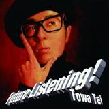 TOWA TEI 『Future Listening!』