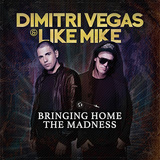 DIMITRI VEGAS & LIKE MIKE 『Bringing Home The Madness』