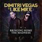 DIMITRI VEGAS & LIKE MIKE 『Bringing Home The Madness』 ベルギーの国民的DJコンビによるEDMミックス