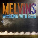 メルヴィンズ(Melvins)『Working With God』中指を立てながらファニーなヘヴィネスを撒き散らす!
