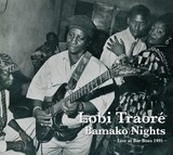 LOBI TRAORE 『Bamako Nights:Live at Bar Bozo 1995』
