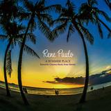 レネ・パウロ 『A SUMMER PLACE ~ Romantic Cinema Music from Hawaii ~』 御年88歳、ハワイのピアイストが映画音楽の名曲を綴る