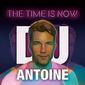 DJアントワーヌ 『The Time Is Now』 トレンドのラテンとユーロダンスとのフィット感は文句なし