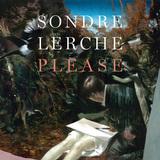 SONDRE LERCHE 『Please』