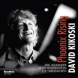 デヴィッド・キコスキー 『Phoenix Rising』 円熟の時期を迎えたピアニストが正統派モーダルシャズを展開