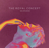 THE ROYAL CONCEPT 『Goldrushed』