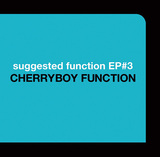 CHERRYBOY FUNCTION 『suggested function EP#3』