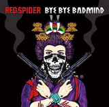 RED SPIDER 『BYE BYE BADMIND』