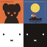〈BLACK BEAR&JAZZ/MIFFY&CLASSIC〉 夜はブラックベアとミッフィーをお供に、耳なじみのいいジャズとクラシックでリラックス