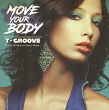 T-GROOVE 『Move Your Body』 日本人ディスコ・クリエイター、シックやスレイヴ思わせる80年前後のダンス・サウンドをテン年代に呼び起こした初作