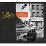 MIGUEL ZENON 『Identities Are Changeable』