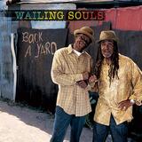 ウェイリング・ソウルズ(Wailing Souls)『Back A Yard』ジョー・ヒッグス門下生たちが物憂い歌と鋭利なリズムで迫る