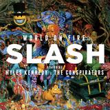 SLASH FEATURING MYLES KENNEDY & THE CONSPIRATORS 『World On Fire』