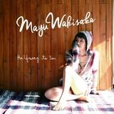Mayu Wakisaka 『Halfway to You』